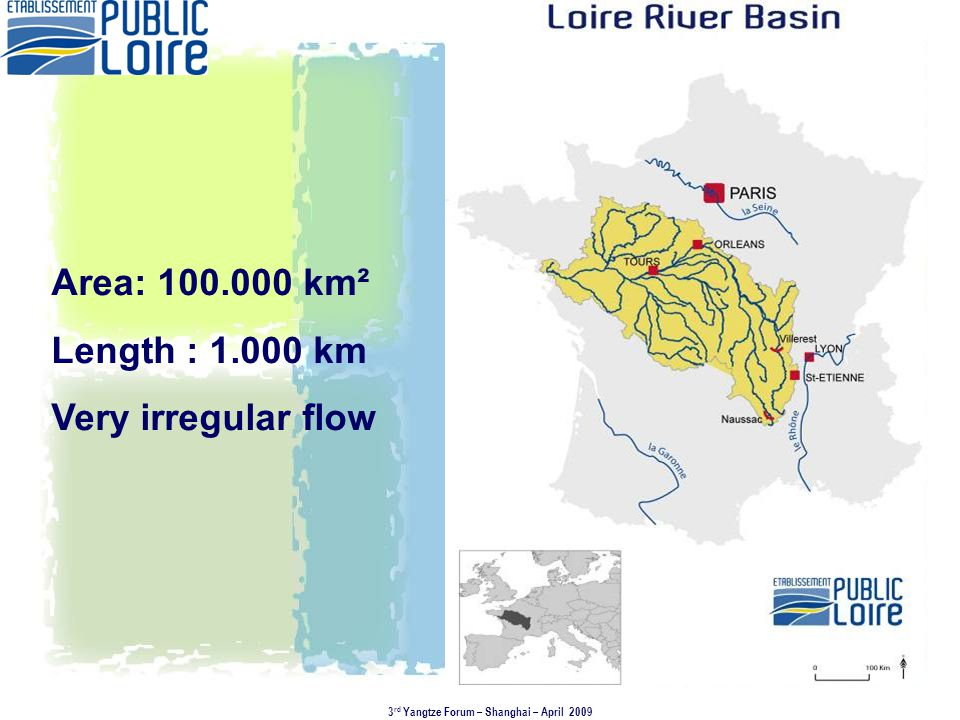 Area: 100.000 km² Length : 1.000 km Very irregular flow 3 rd Yangtze Forum – Shanghai – April 2009