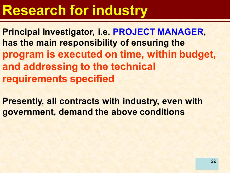 29 Research for industry Principal Investigator, i.e.