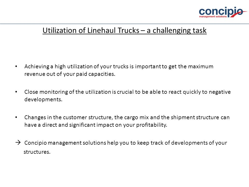 Utilization of Linehaul Trucks – a challenging task Achieving a high utilization of your trucks is important to get the maximum revenue out of your paid capacities.
