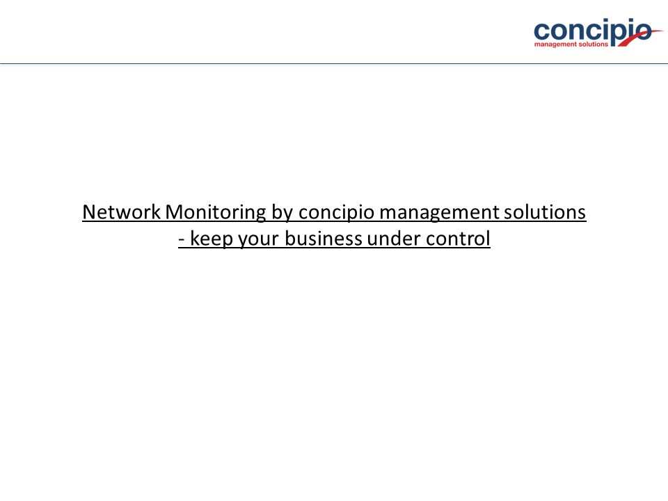 Network Monitoring by concipio management solutions - keep your business under control