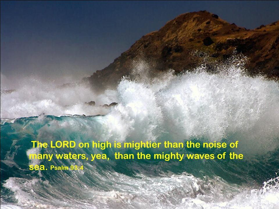 He gathereth the waters of the sea together as an heap: …. Psalm 41:31
