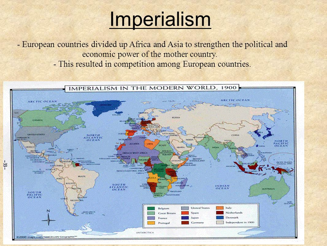 Imperialism - European countries divided up Africa and Asia to strengthen the political and economic power of the mother country.