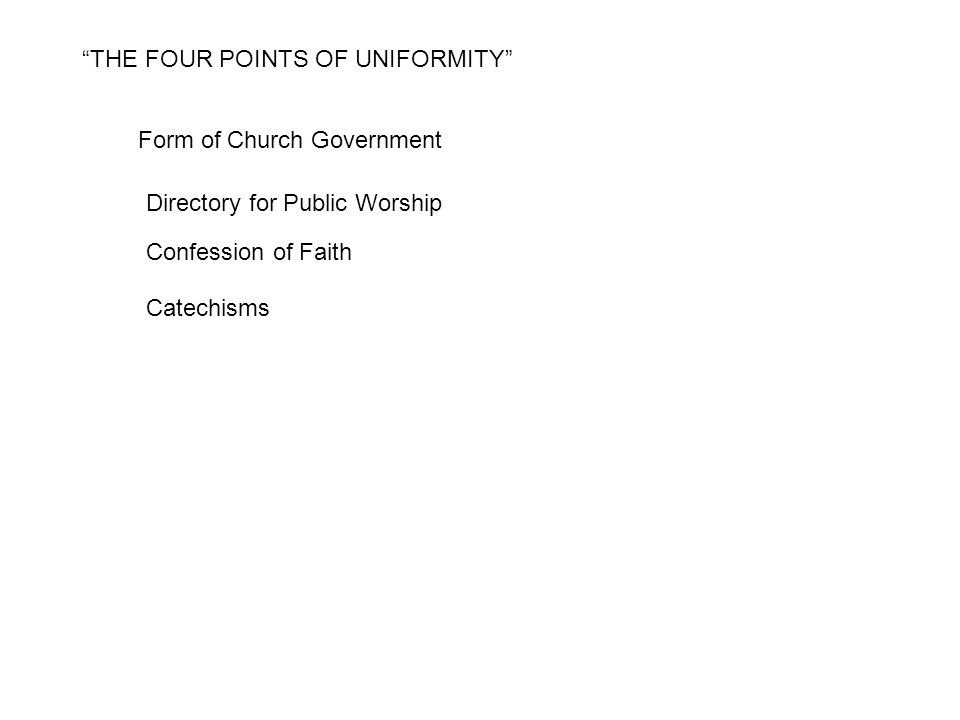 """THE FOUR POINTS OF UNIFORMITY"" Form of Church Government Directory for Public Worship Confession of Faith Catechisms"