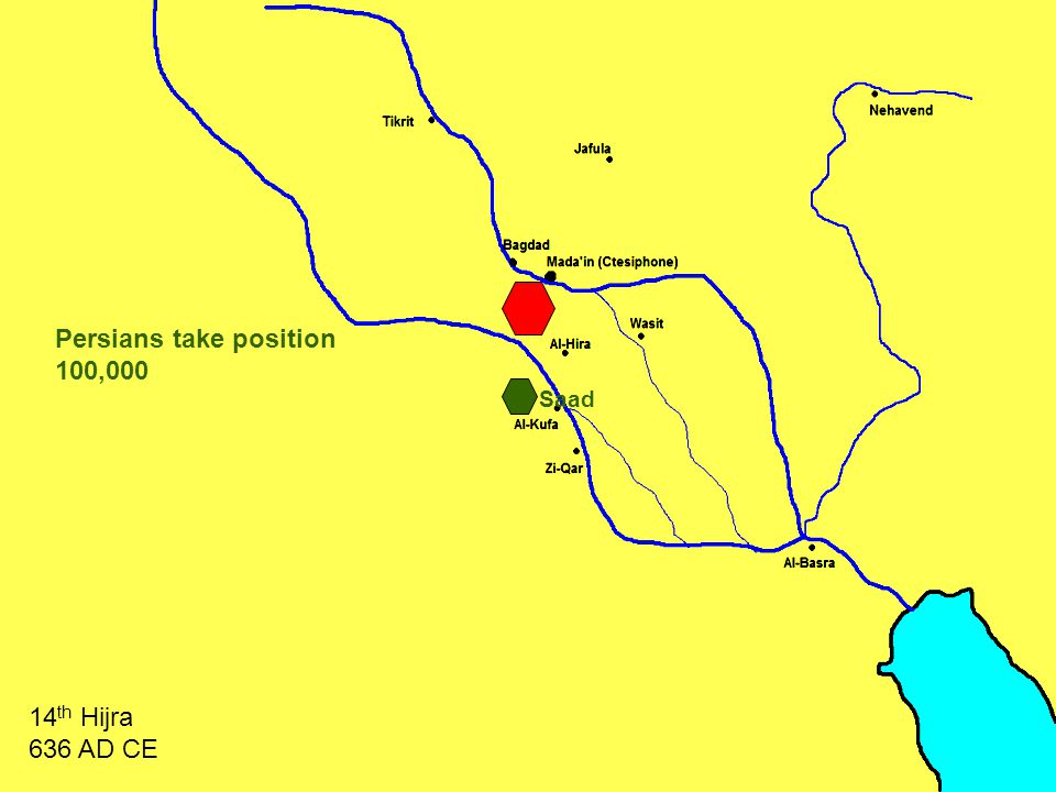 Persians take position 100,000 14 th Hijra 636 AD CE Saad