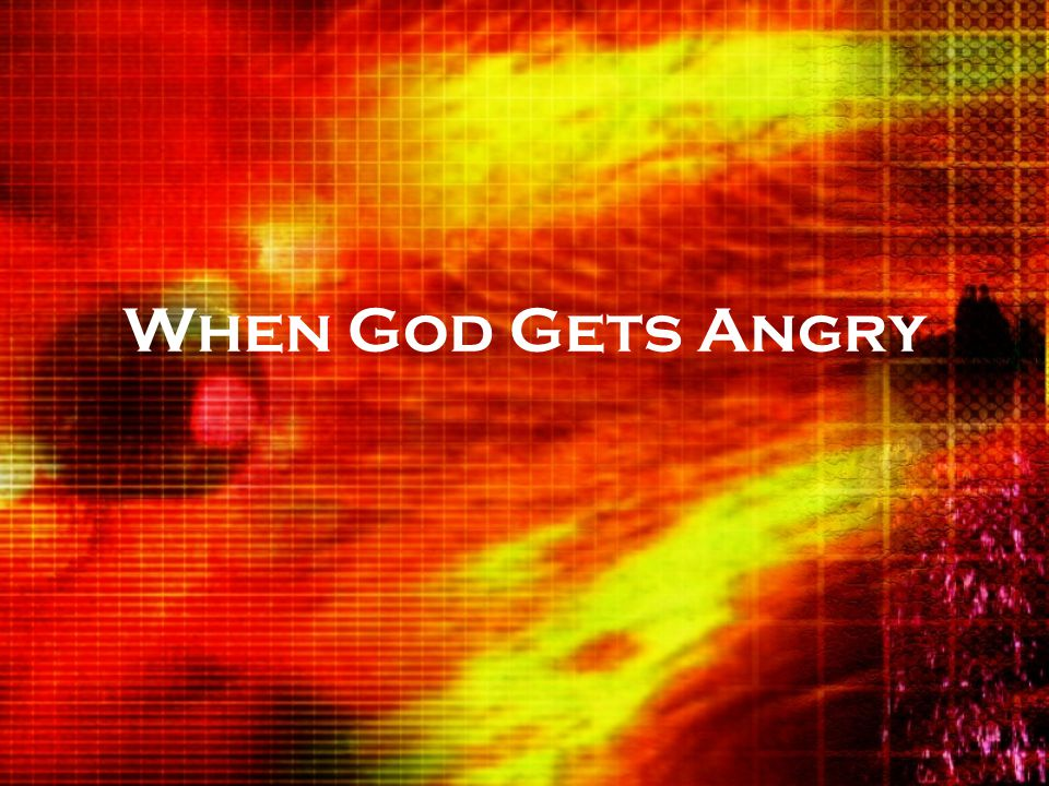 It is not like when man gets angry James 1:19 Mans' anger cannot produce God righteousness – God's can Matthew 5:22 with our brother Ephesians 4:26 Sin not in anger Nahum 1:1-3