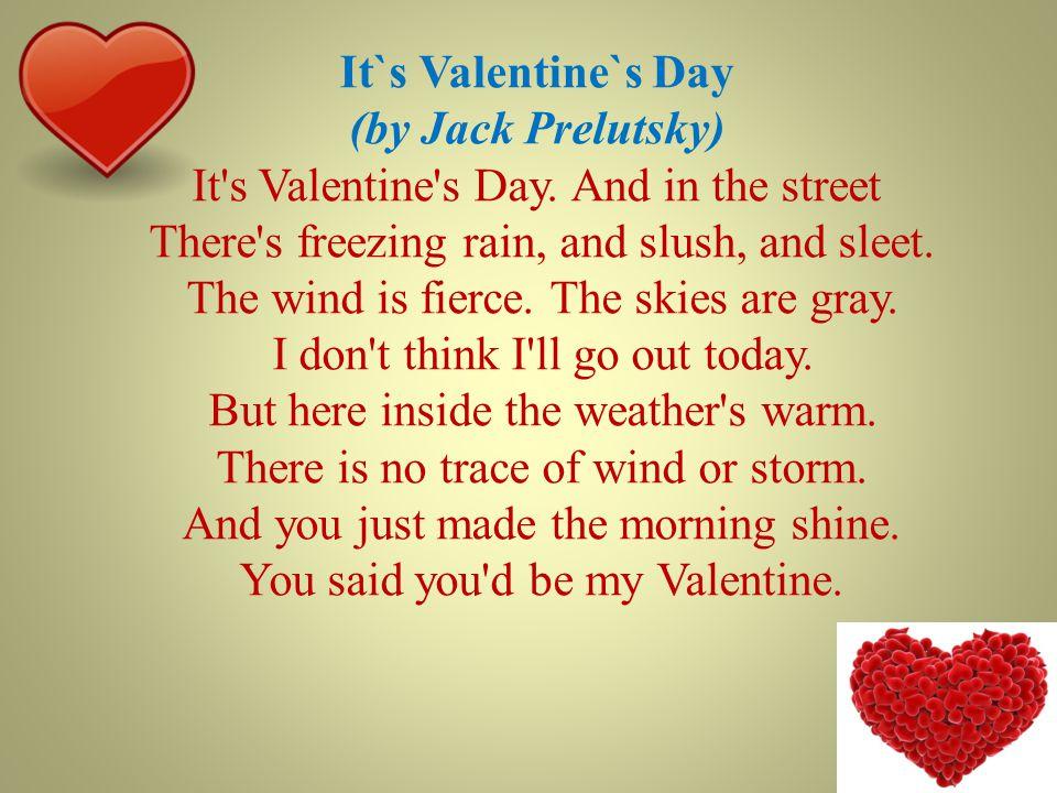 It`s Valentine`s Day (by Jack Prelutsky) It s Valentine s Day.