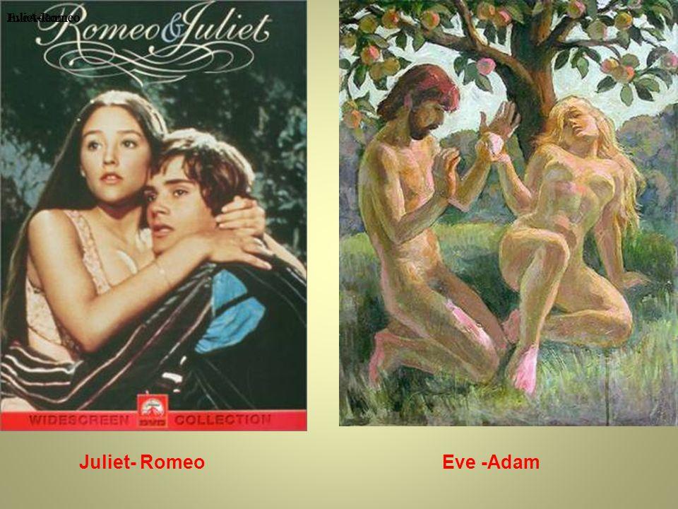 Juliet-Romeo EveAdam Eve -Adam