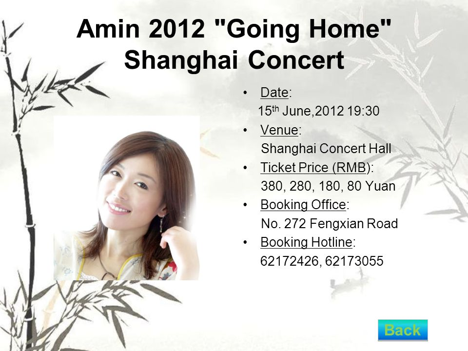 Amin 2012 Going Home Shanghai Concert Date: 15 th June,2012 19:30 Venue: Shanghai Concert Hall Ticket Price (RMB): 380, 280, 180, 80 Yuan Booking Office: No.