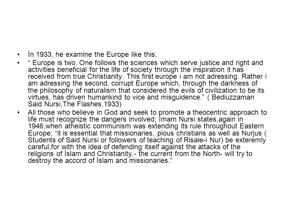 İn 1933, he examine the Europe like this; Europe is two.