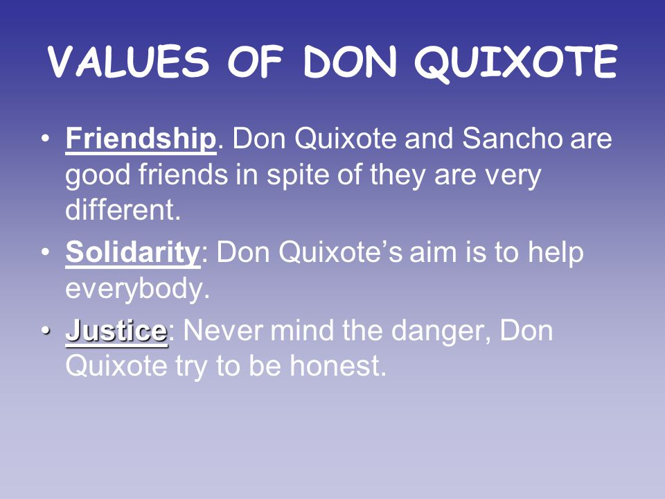 VALUES OF DON QUIXOTE Friendship.