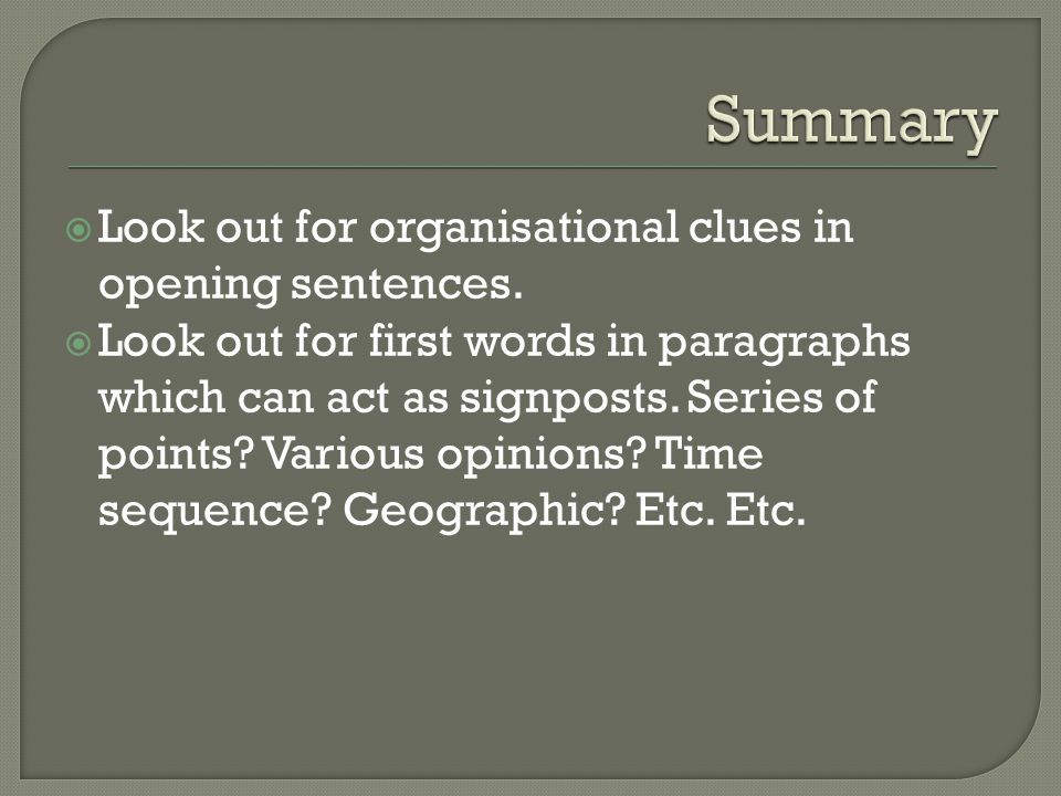  Look out for organisational clues in opening sentences.