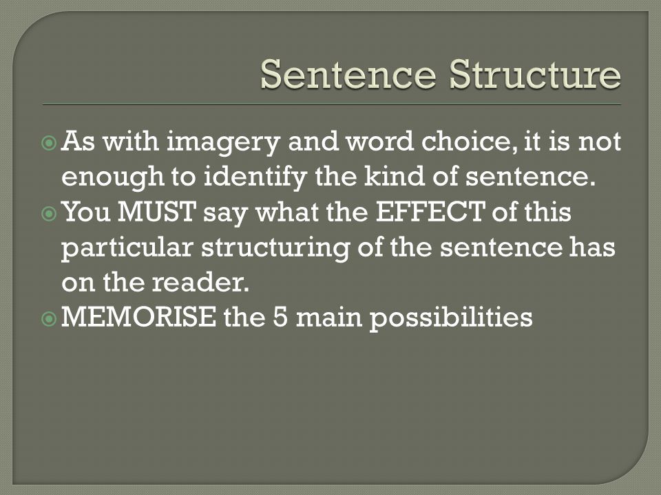  As with imagery and word choice, it is not enough to identify the kind of sentence.