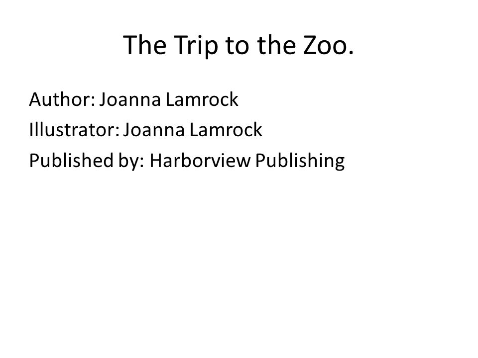 The Trip to the Zoo.