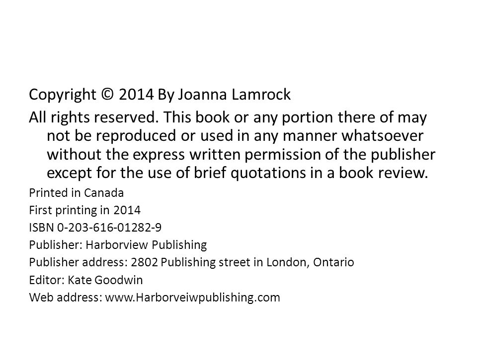 Copyright © 2014 By Joanna Lamrock All rights reserved.