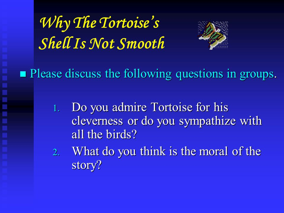 Why The Tortoise's Shell Is Not Smooth 1.How did Tortoise know about the birds' activity.