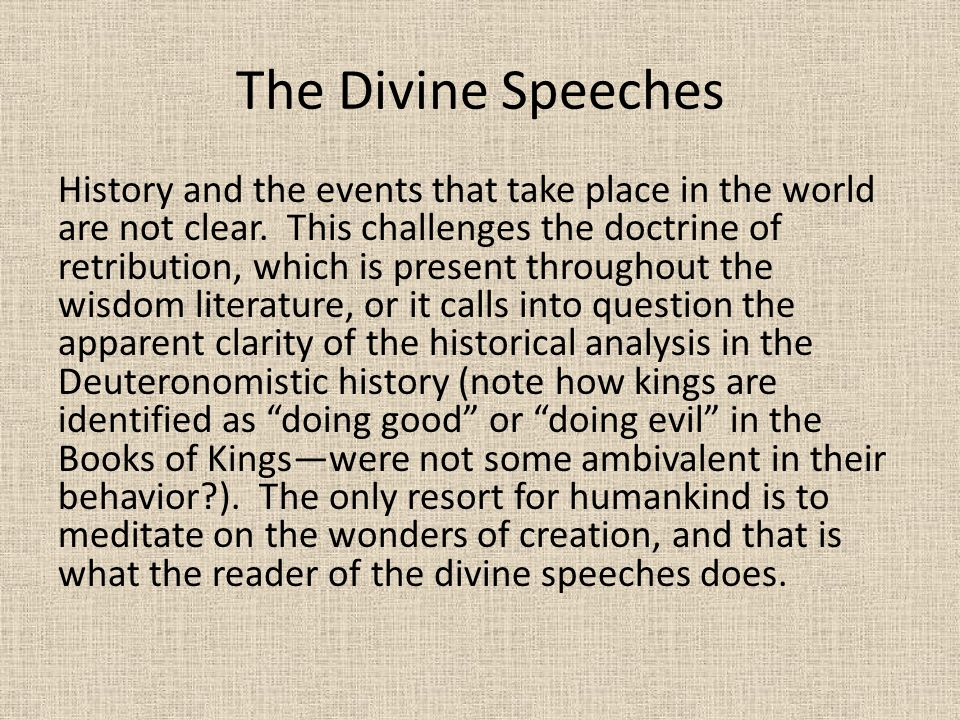The Divine Speeches History and the events that take place in the world are not clear.