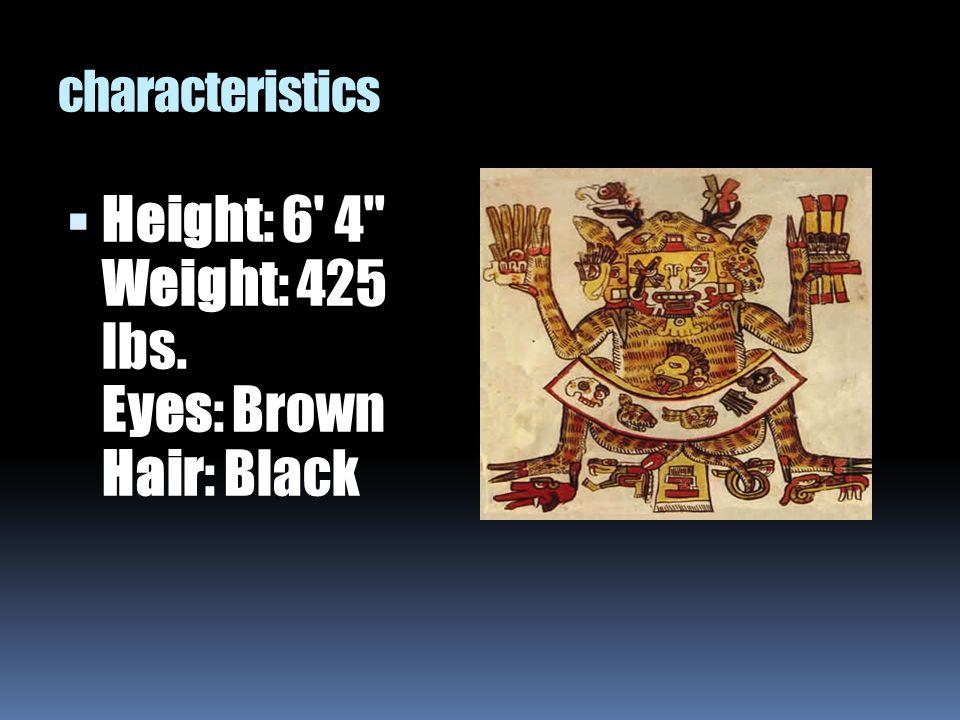 characteristics  Height: 6' 4