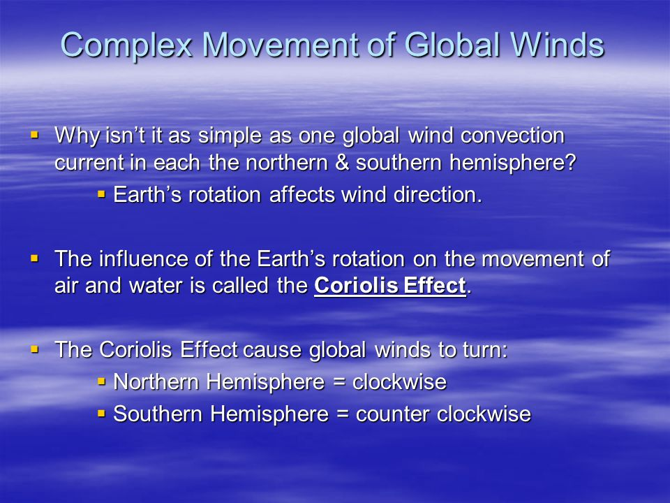 Complex Movement of Global Winds  Why isn't it as simple as one global wind convection current in each the northern & southern hemisphere.