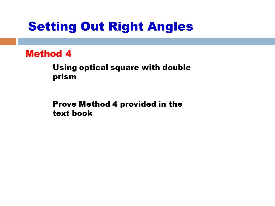 Setting Out Right Angles Method 4 Using optical square with double prism Prove Method 4 provided in the text book