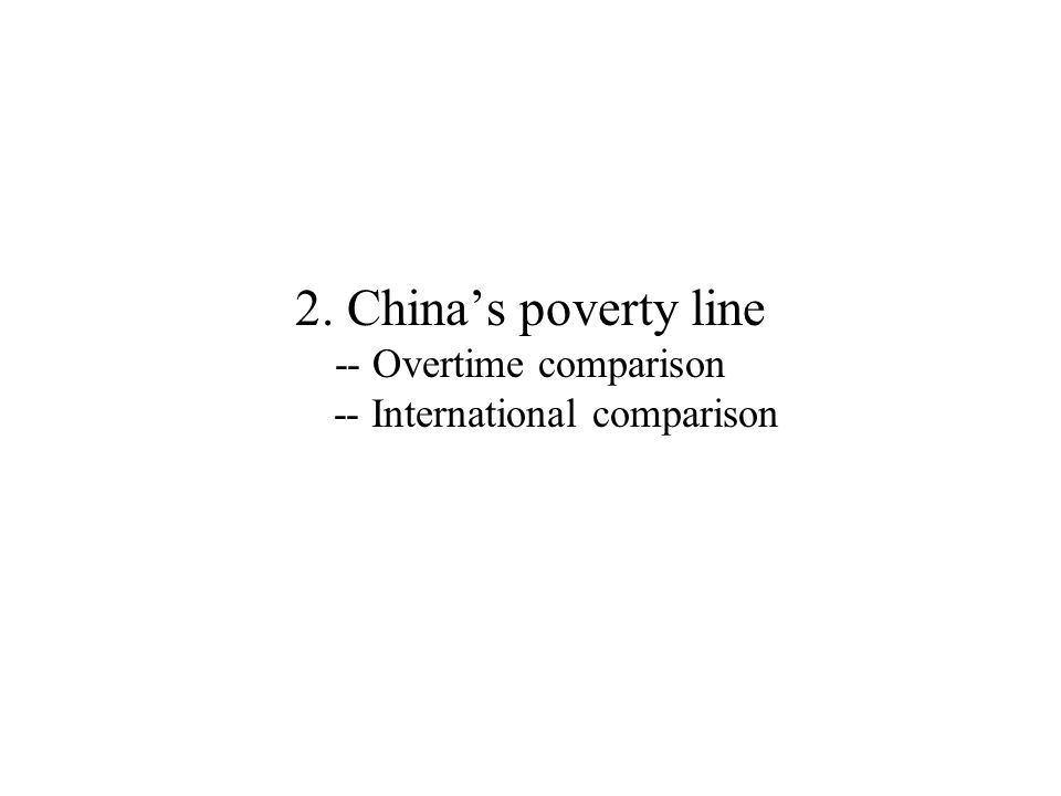 2. China's poverty line -- Overtime comparison -- International comparison
