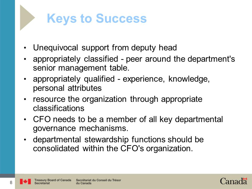 8 Keys to Success Unequivocal support from deputy head appropriately classified - peer around the department s senior management table.