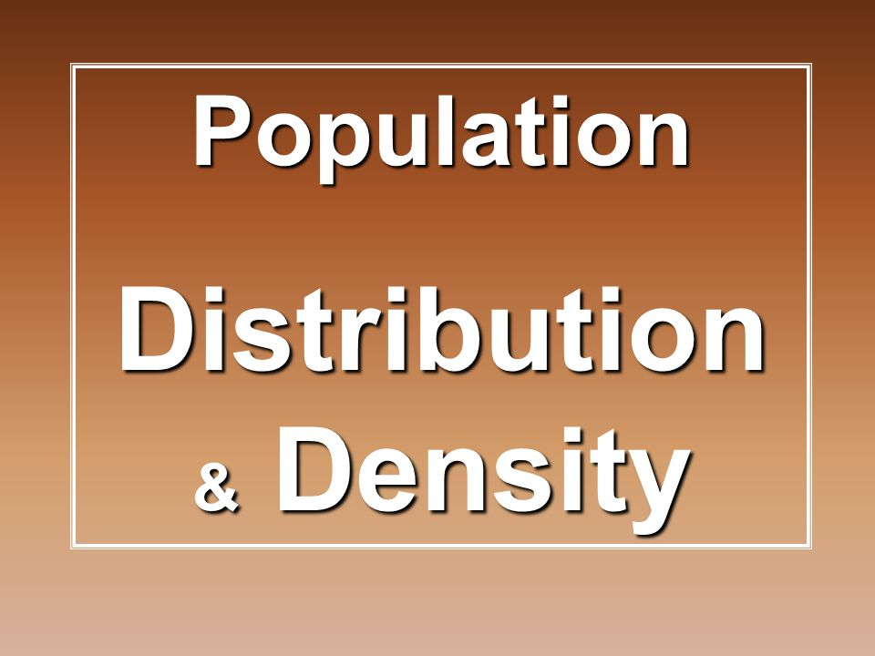 Reasons for distribution The reasons for the uneven distribution of population can be divided into two categories:- Physical and Human Physical factors Water supply High density Low density Arabian peninsula.