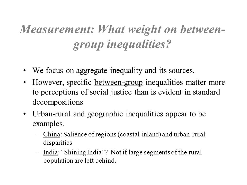 Uneven growth has contributed to rising inequality Differing initial conditions –Lower inequality of agricultural land holding in China –Also lower inequalities in human capital in China –Larger urban-rural inequality in China China: Primary sector growth has been inequality decreasing; secondary and tertiary have had no effect.
