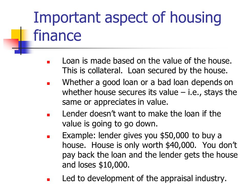 Important aspect of housing finance Loan is made based on the value of the house.