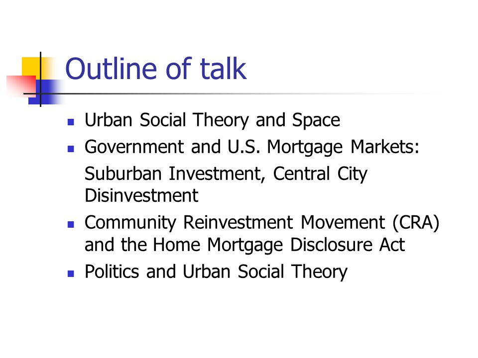 Outline of talk Urban Social Theory and Space Government and U.S.