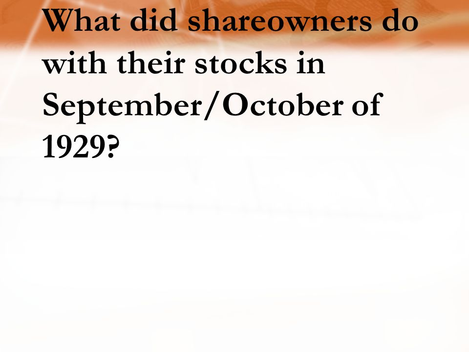 What did shareowners do with their stocks in September/October of 1929?