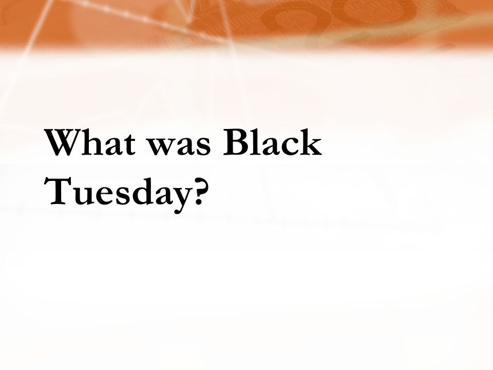 What was Black Tuesday?