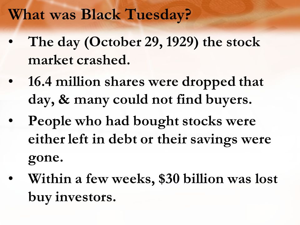 The day (October 29, 1929) the stock market crashed. 16.4 million shares were dropped that day, & many could not find buyers. People who had bought st