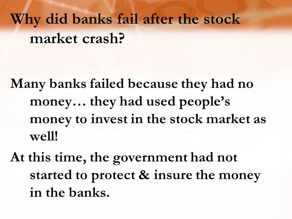 Many banks failed because they had no money… they had used people's money to invest in the stock market as well! At this time, the government had not