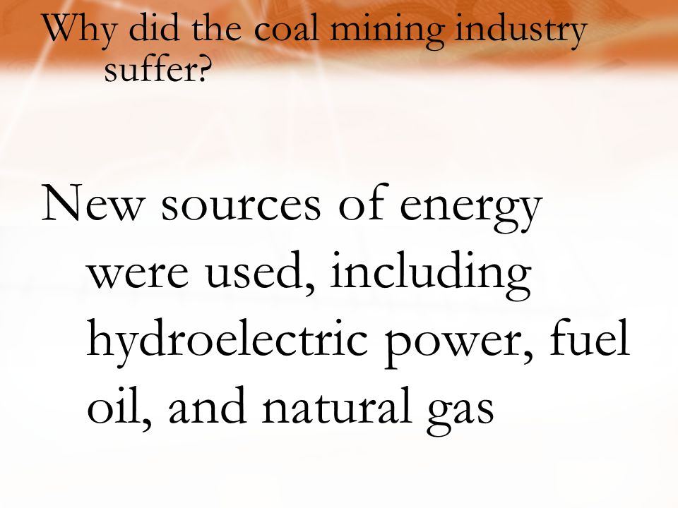 New sources of energy were used, including hydroelectric power, fuel oil, and natural gas