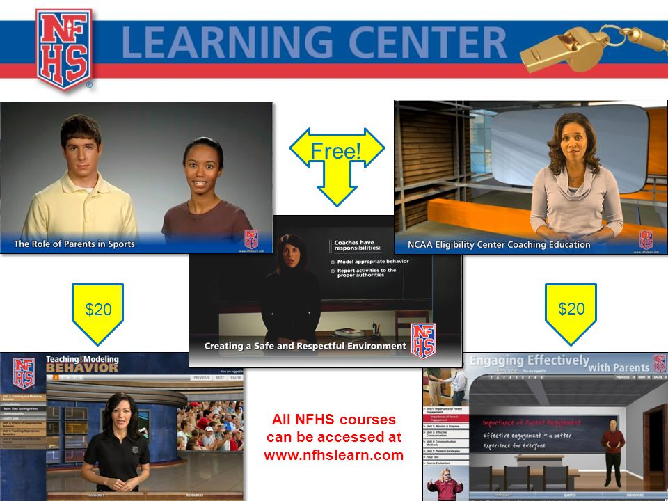 Free! $20 All NFHS courses can be accessed at www.nfhslearn.com