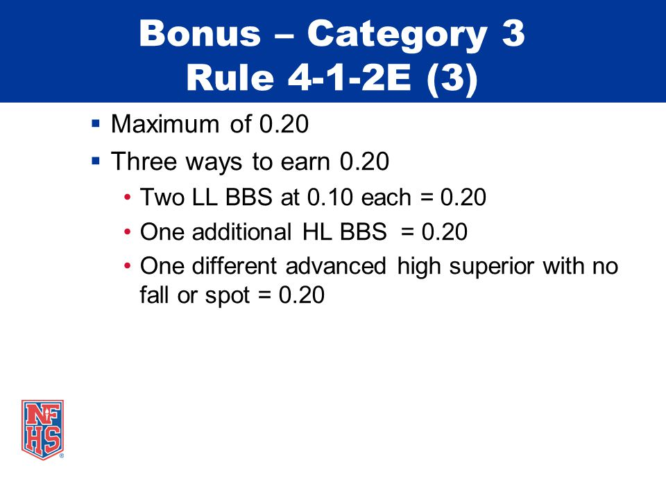 Examples of LL & HL BBS Rule 4-1-2E  Uneven Bars: Giant, giant, double back dismount on bars = HL BBS (HS+HS) or (HS+AHS)  Uneven Bars: Long hang kip, clear hip circle, long hang kip, long hang kip = LL BBS (S+S) and no credit for the third long hang kip due to the repetition rule