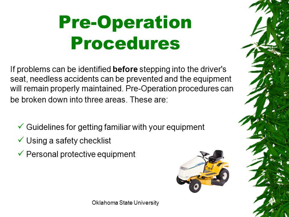 Oklahoma State University Pre-Operation Procedures If problems can be identified before stepping into the driver's seat, needless accidents can be pre