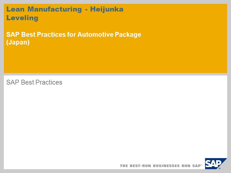 Lean Manufacturing - Heijunka Leveling SAP Best Practices for Automotive Package (Japan) SAP Best Practices