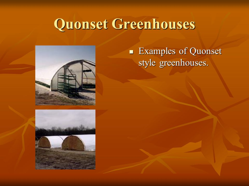 Quonset Greenhouses Framework consists of curved bars or tubes.