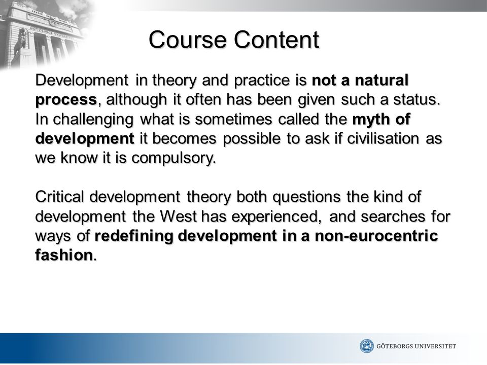 Development in theory and practice is not a natural process, although it often has been given such a status.
