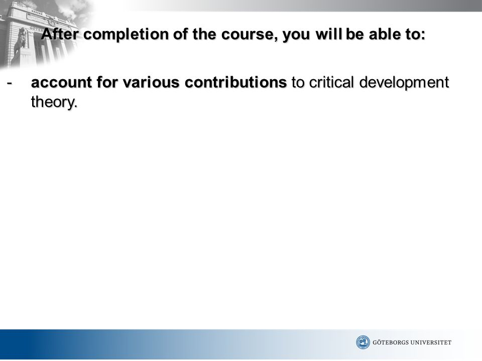 -account for various contributions to critical development theory.