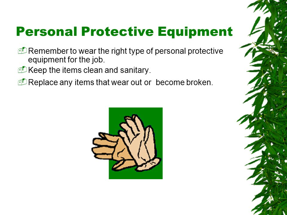 Oklahoma State University Personal Protective Equipment  Remember to wear the right type of personal protective equipment for the job.