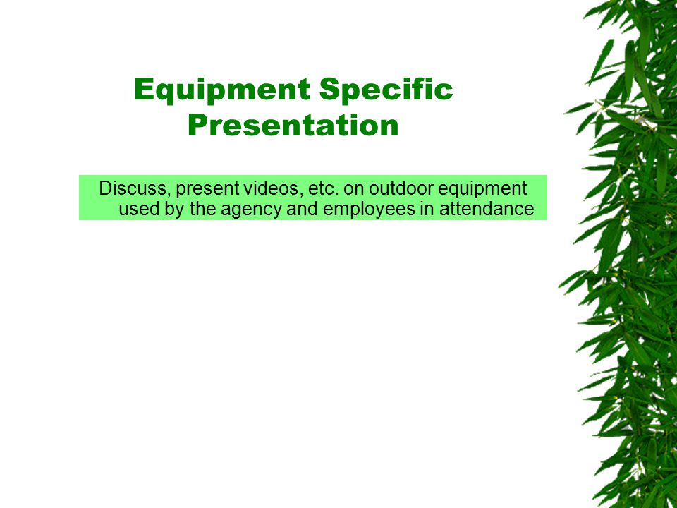 Oklahoma State University Equipment Specific Presentation Discuss, present videos, etc.