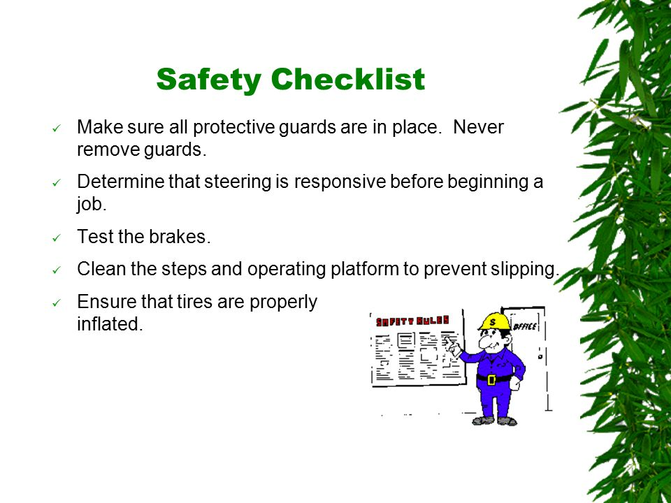 Oklahoma State University Safety Checklist Make sure all protective guards are in place.