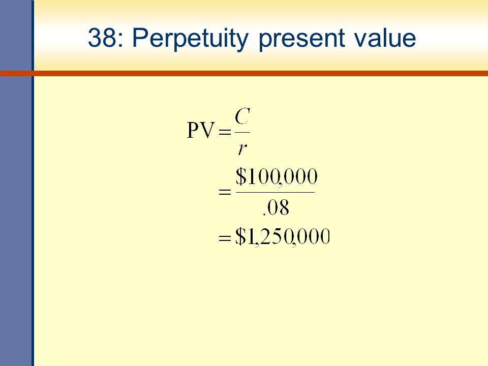 38: Perpetuity present value
