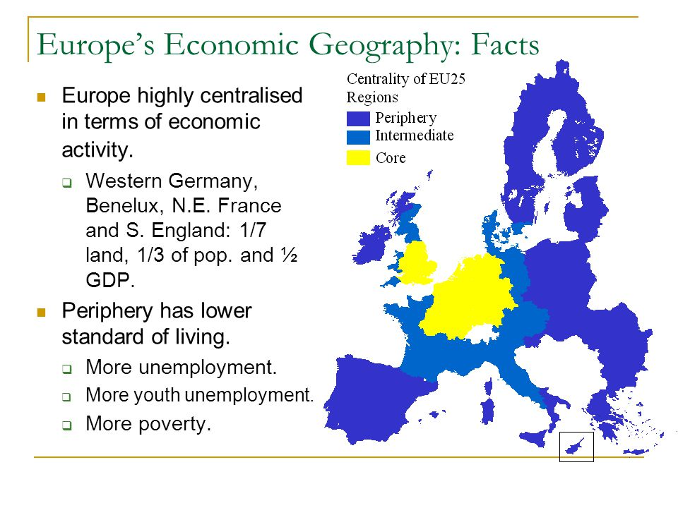 Europe's Economic Geography: Facts Europe highly centralised in terms of economic activity.  Western Germany, Benelux, N.E. France and S. England: 1/