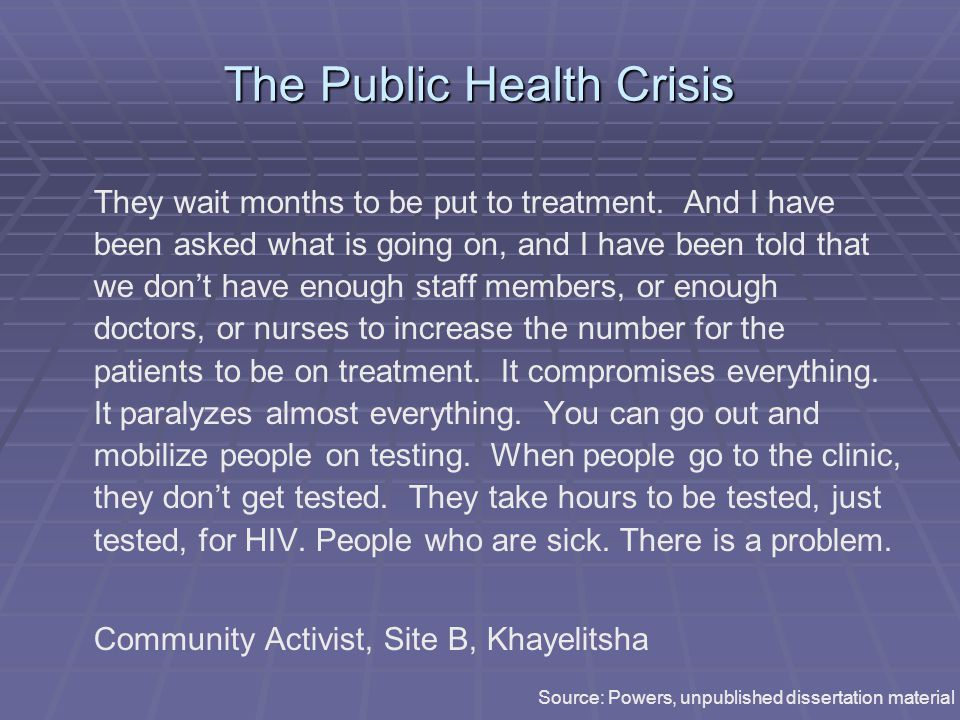 The Public Health Crisis They wait months to be put to treatment.