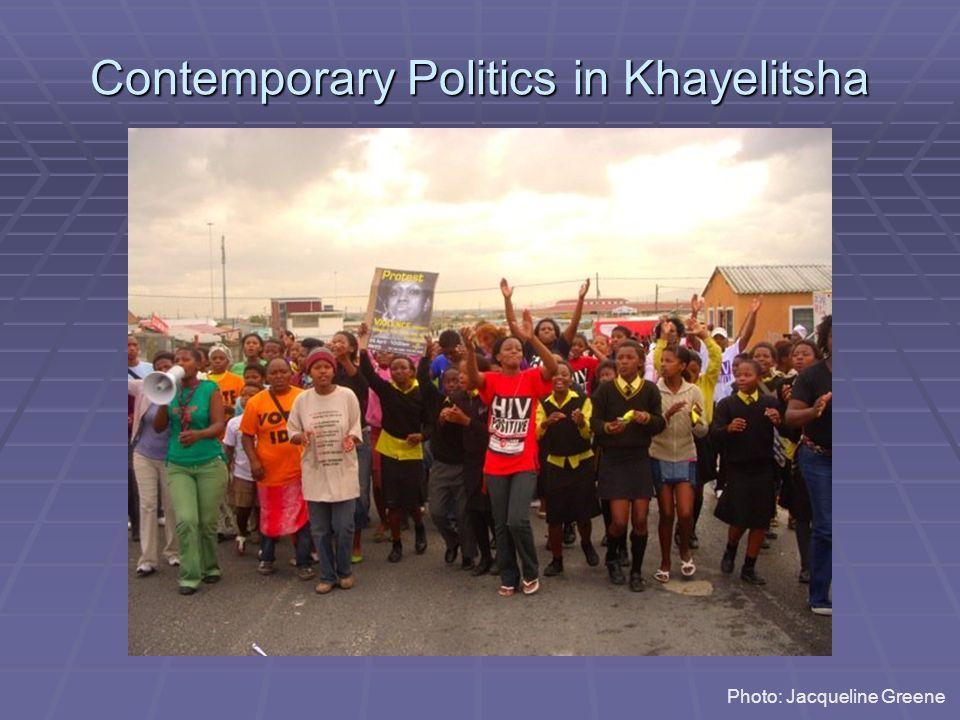Contemporary Politics in Khayelitsha Photo: Jacqueline Greene