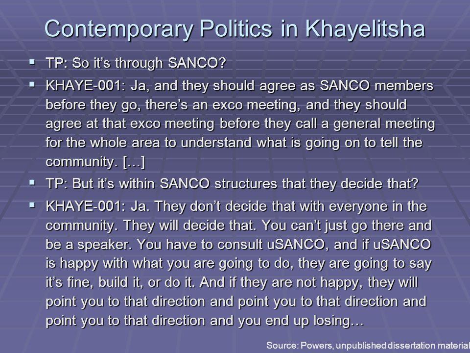 Contemporary Politics in Khayelitsha  TP: So it's through SANCO.
