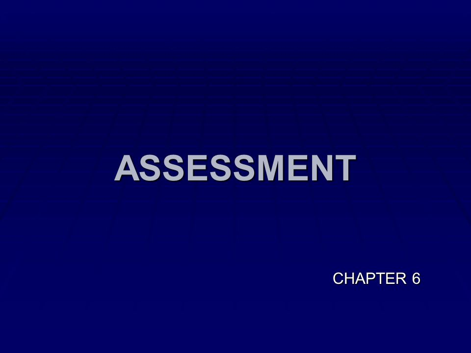 ASSESSMENT CHAPTER 6